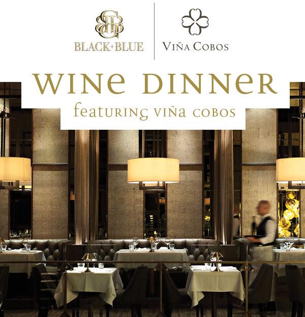 Viña Cobos by Paul Hobbs Wine Dinner at Black+Blue