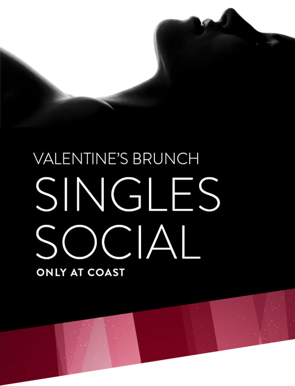 A Valentine's Singles Brunch Social at Coast!