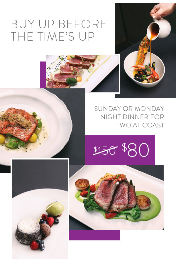BUY UP | Dinner For 2 at Coast for just $80 ($150 value)!
