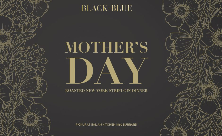 Mother's Day Roasted New York Striploin Dinner | Black+Blue
