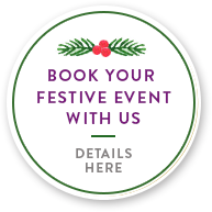 Book your festive event with us | Details Here